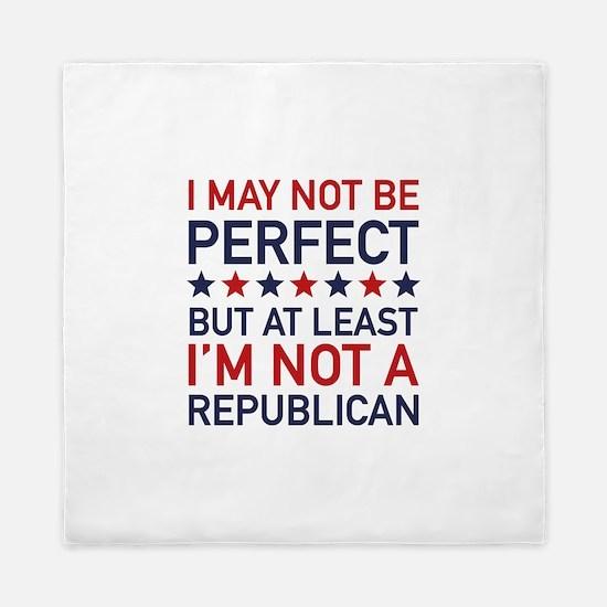 At Least I'm Not A Republican Queen Duvet
