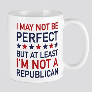 At Least I'm Not A Republican Mug