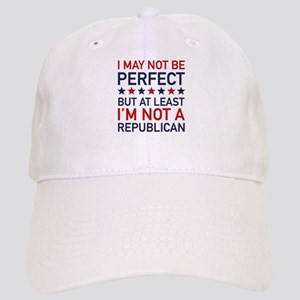 At Least I'm Not A Republican Cap