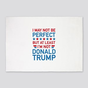At Least I'm Not Donald Trump 5'x7'Area Rug