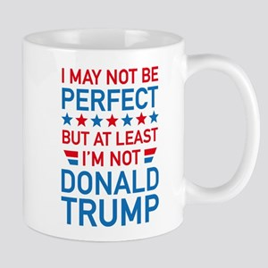 At Least I'm Not Donald Trump Mug