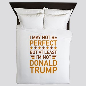 At Least I'm Not Donald Trump Queen Duvet
