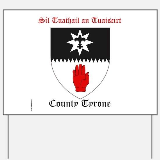 Sil Tuathail an Tuaiscirt - County Tyrone Yard Sig