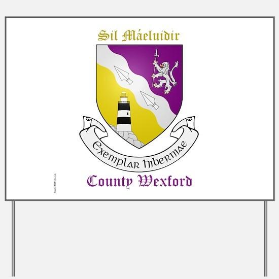 Sil Maeluidir - County Wexford Yard Sign