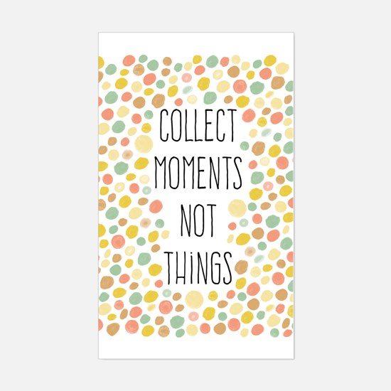 Collect Moments Not Things Decal