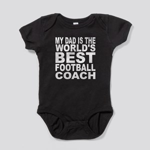 My Dad Is The Worlds Best Football Coach Baby Body