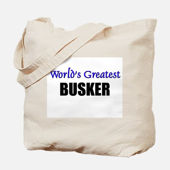Worlds Greatest BUSKER Tote Bag