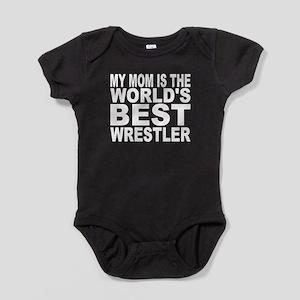 My Mom Is The Worlds Best Wrestler Baby Bodysuit