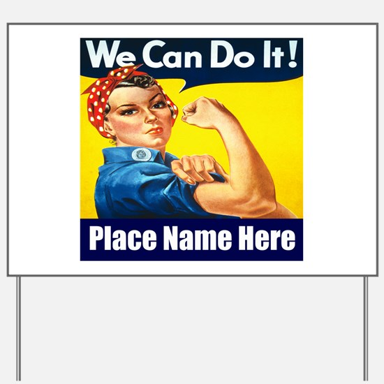 We Can Do It Yard Sign