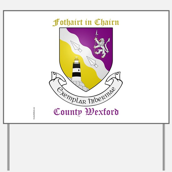 Fothairt in Chairn - County Wexford Yard Sign