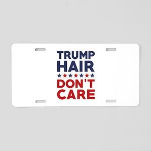 Trump Hair Don't Care Aluminum License Plate