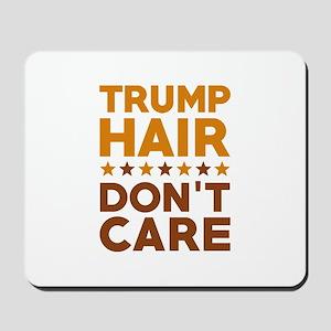 Trump Hair Don't Care Mousepad