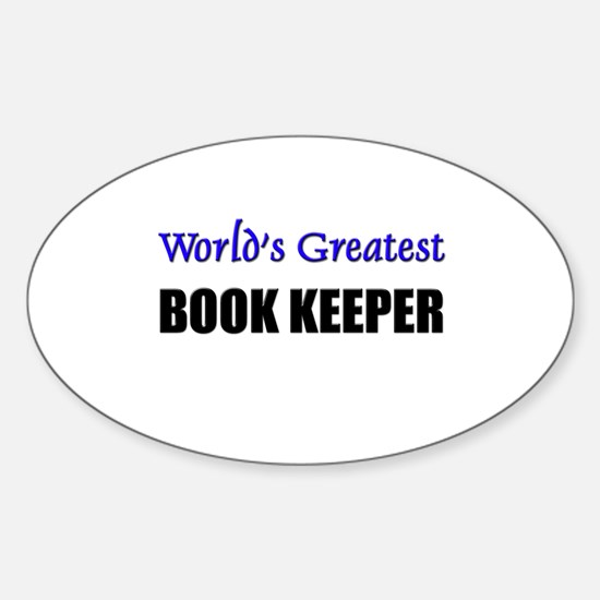 Worlds Greatest BOOK KEEPER Oval Decal