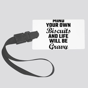 Mind Your Own Biscuits And Life Large Luggage Tag