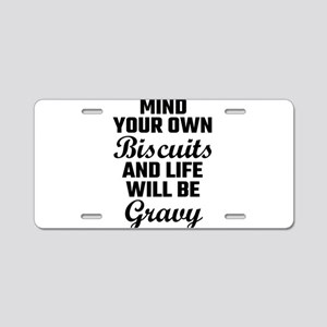 Mind Your Own Biscuits And Aluminum License Plate