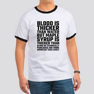 Blood Is Thicker Than Water Pancakes T-Shirt