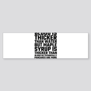 Blood Is Thicker Than Water Pancake Bumper Sticker