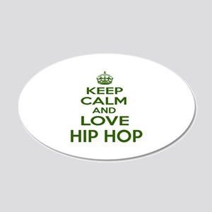 Keep calm and love Hip Hop 20x12 Oval Wall Decal