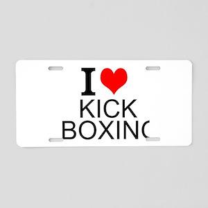 I Love Kick Boxing Aluminum License Plate