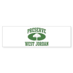 Preserve West Jordan Bumper Bumper Sticker