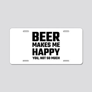 Beer Makes Me Happy Aluminum License Plate
