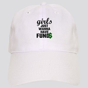 Girls Just Wanna Have Funds Cap