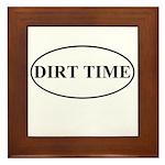 Dirt Time Framed Tile