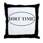 Dirt Time Throw Pillow