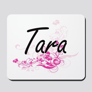 Tara Artistic Name Design with Flowers Mousepad