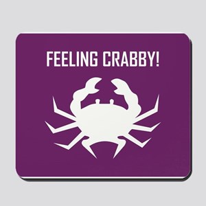 FEELING CRABBY Mousepad
