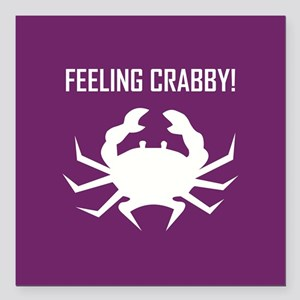 "FEELING CRABBY Square Car Magnet 3"" x 3"""