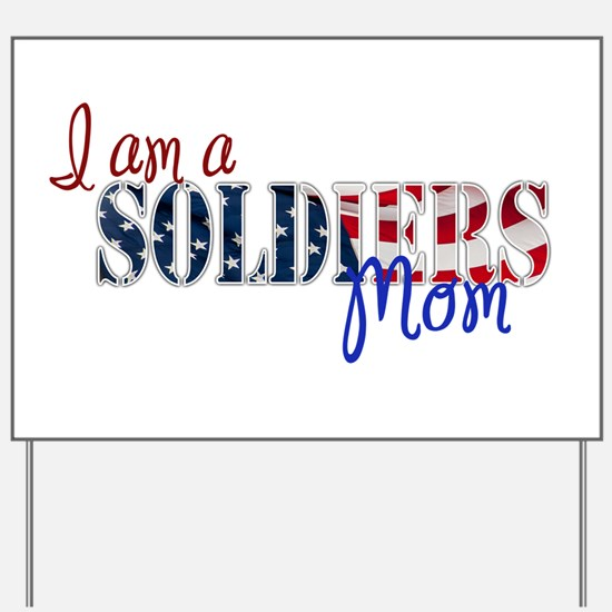 I am Soldiers Mom Yard Sign