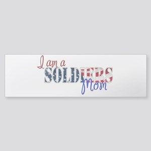 I am Soldiers Mom Bumper Sticker