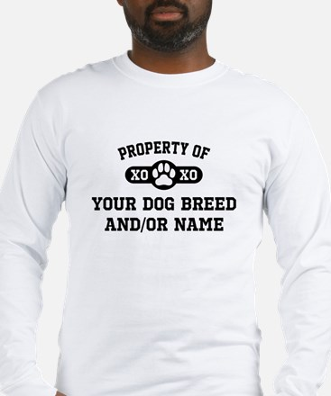 Property of [Your Dog Breed] Long Sleeve T-Shirt