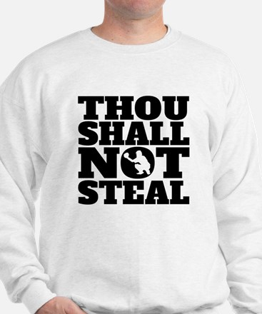 Thou Shall Not Steal Baseball Catcher Sweatshirt