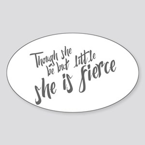 She is Fierce Sticker (Oval)