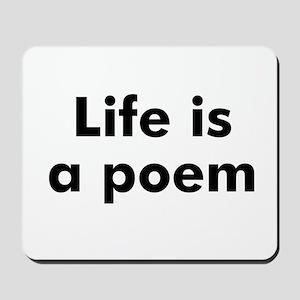 life is a poem mousepad