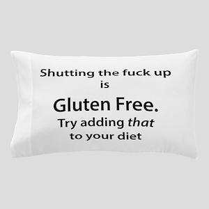 Gluten free shut up Pillow Case