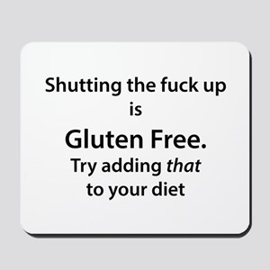 Gluten free shut up Mousepad