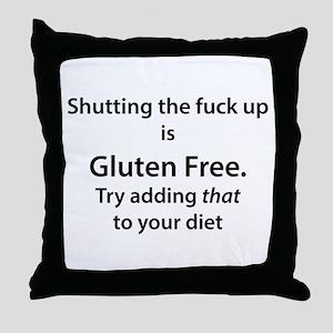 Gluten free shut up Throw Pillow