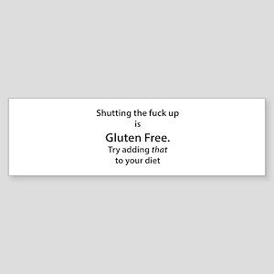 Gluten free shut up Bumper Sticker