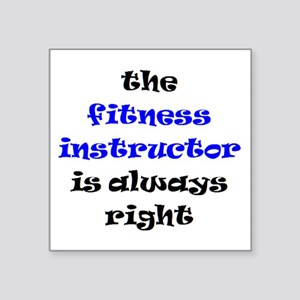 """fitness instructor right Square Sticker 3"""" x 3"""""""