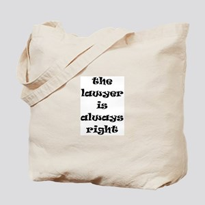 lawyer always right Tote Bag