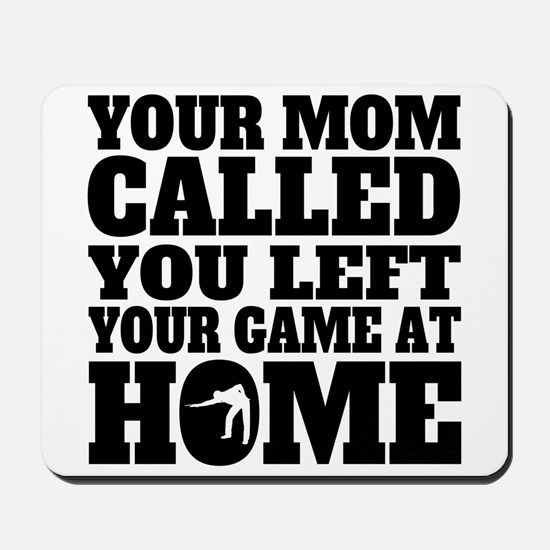 You Left Your Game At Home Billiards Mousepad