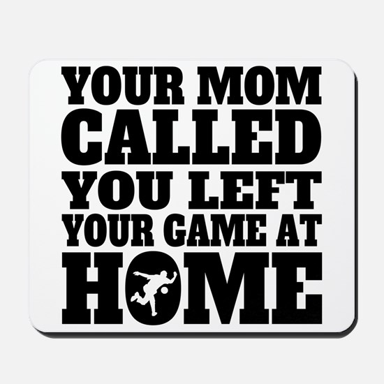 You Left Your Game At Home Bowling Mousepad
