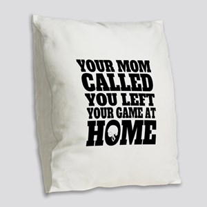 You Left Your Game At Home Football Burlap Throw P