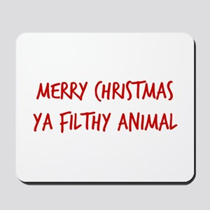 Merry Christmas Ya Filthy Animal Mousepad
