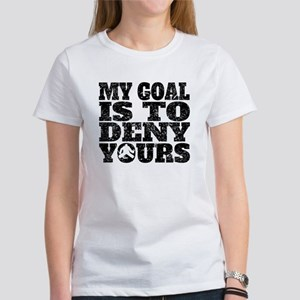 My Goal Is To Deny Yours Hockey Goalie T-Shirt