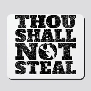 Thou Shall Not Steal Baseball Catcher Mousepad