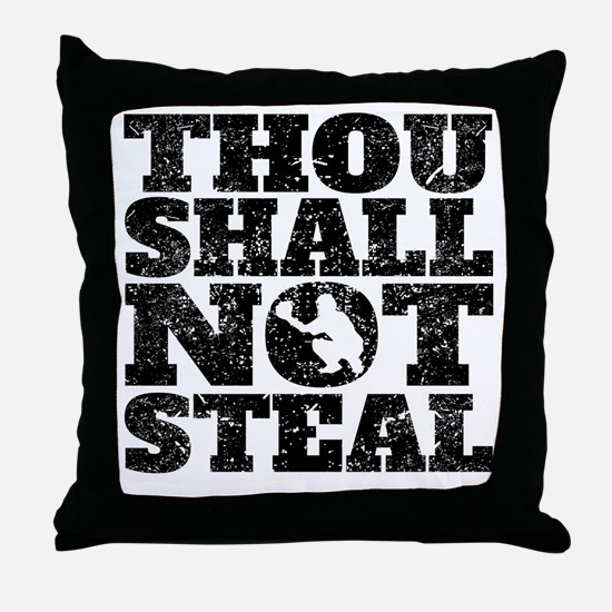 Thou Shall Not Steal Baseball Catcher Throw Pillow